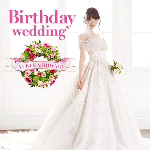 Yuki Kashiwagi 2nd Single Birthday Wedding Regular Type A Nihongogo